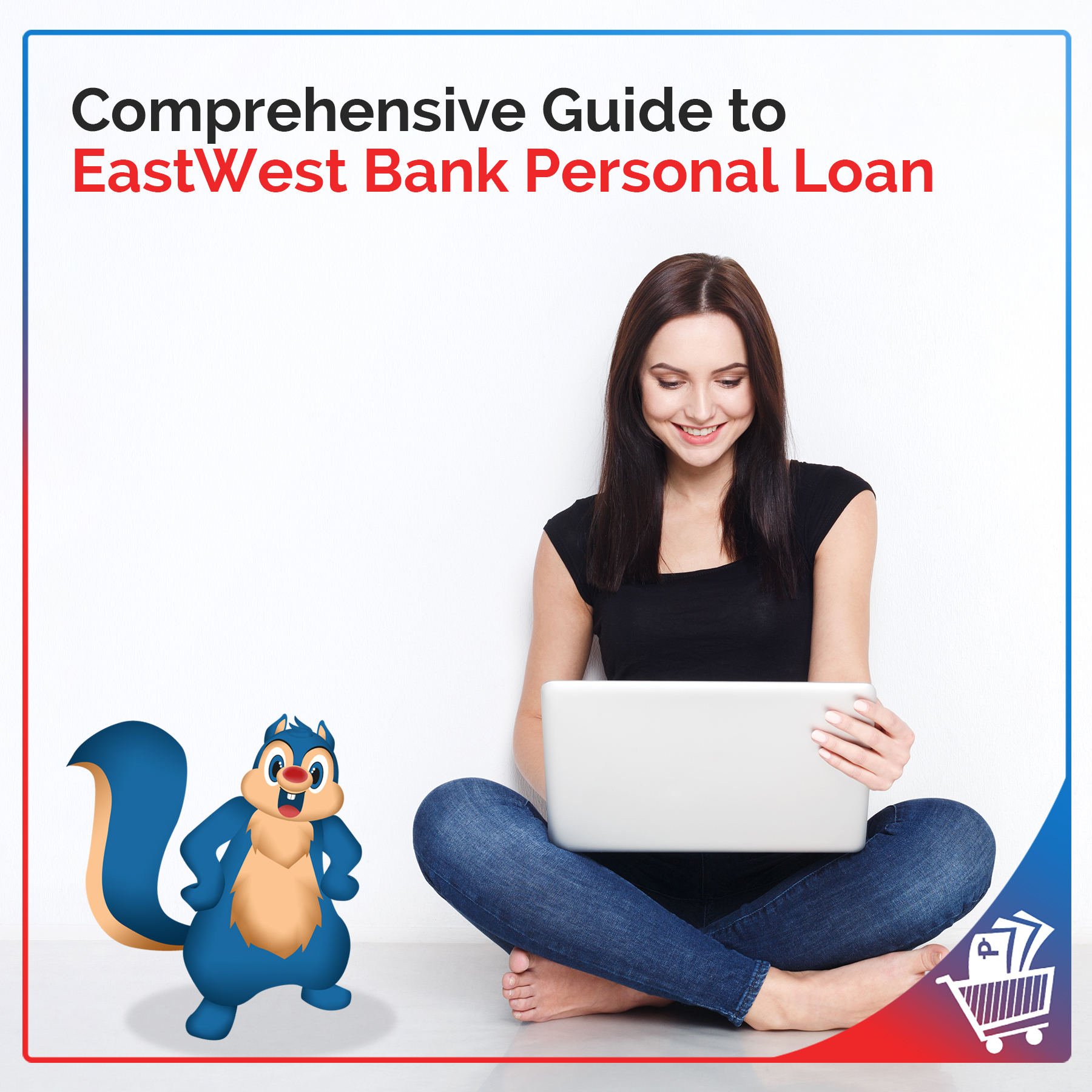 Comprehensive Guide To Eastwest Bank Personal Loan